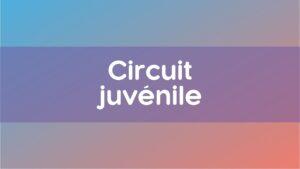 Circuit juvenile