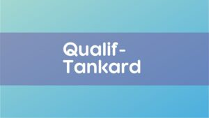 Tankard - Qualification
